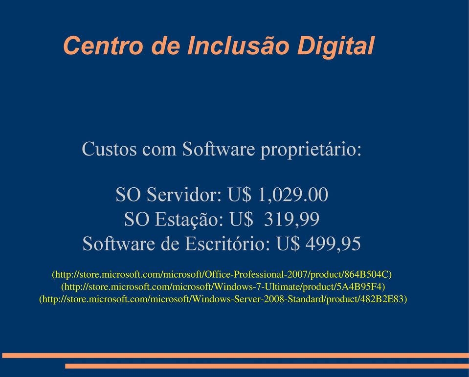 com/microsoft/office Professional 2007/product/864B504C) (http://store.microsoft.com/microsoft/windows 7 Ultimate/product/5A4B95F4) (http://store.