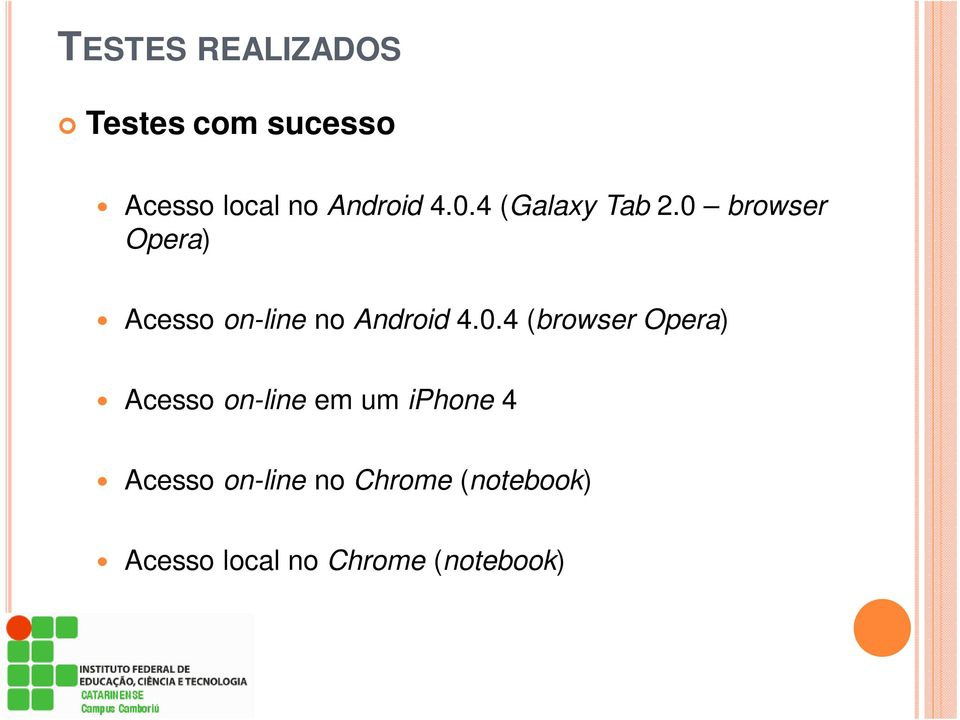 0 browser Opera) Acesso on-line no Android 4.0.4 (browser