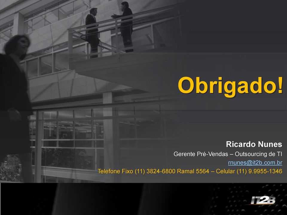 Outsourcing de TI rnunes@it2b.com.