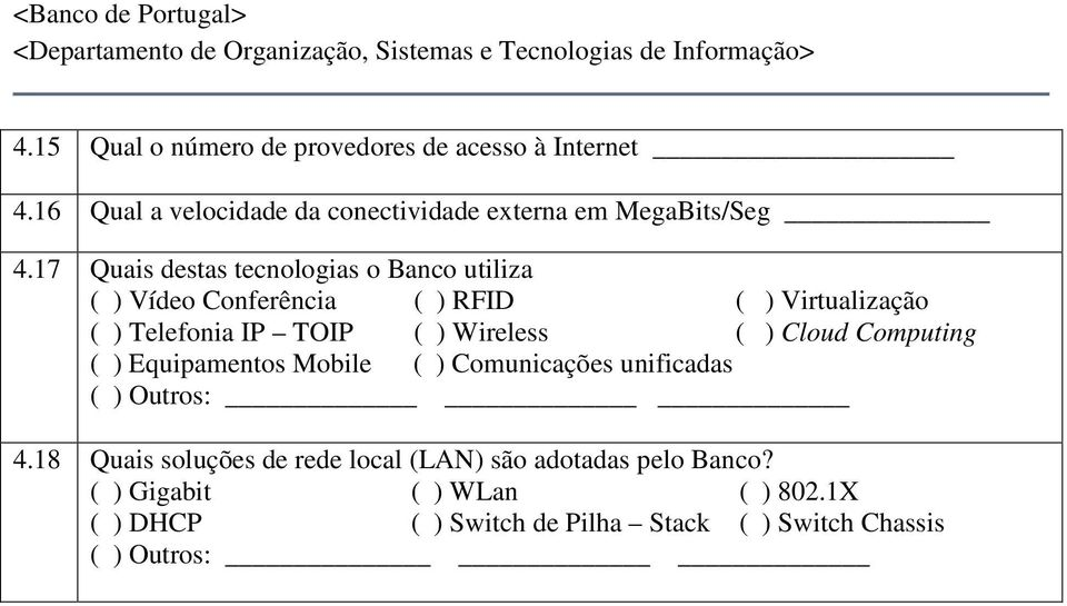 Wireless ( ) Cloud Computing ( ) Equipamentos Mobile ( ) Comunicações unificadas 4.