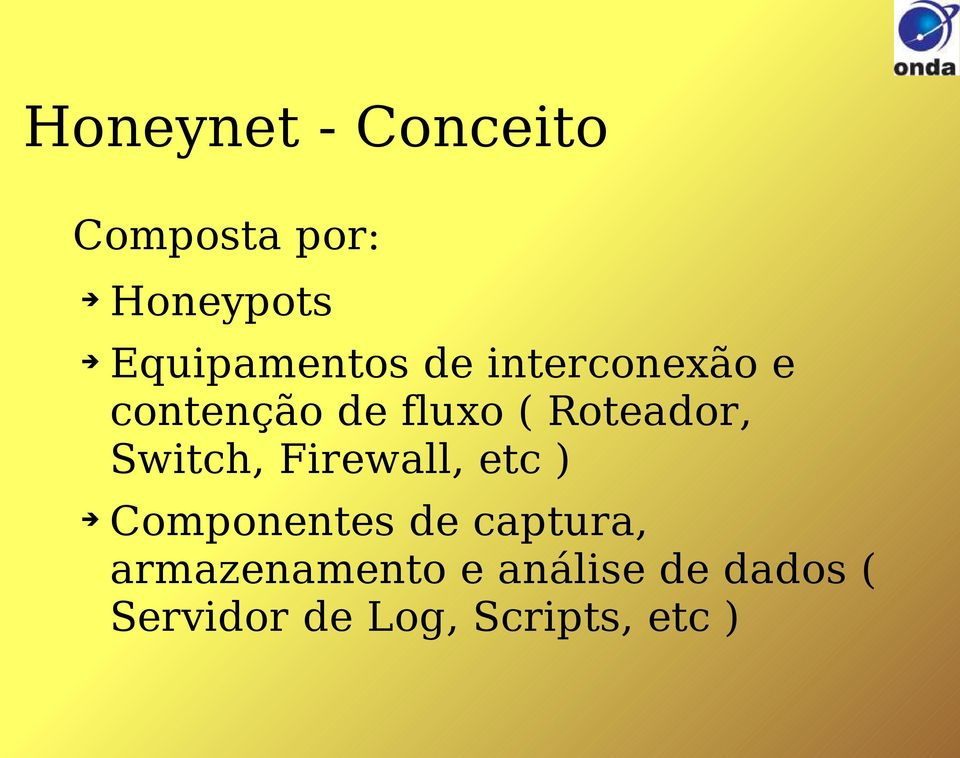 Roteador, Switch, Firewall, etc ) Componentes de