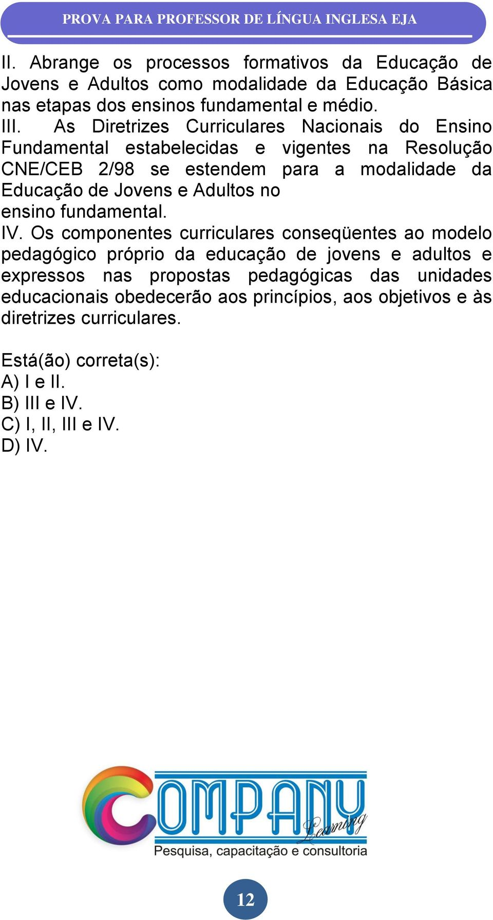 Adultos no ensino fundamental. IV.