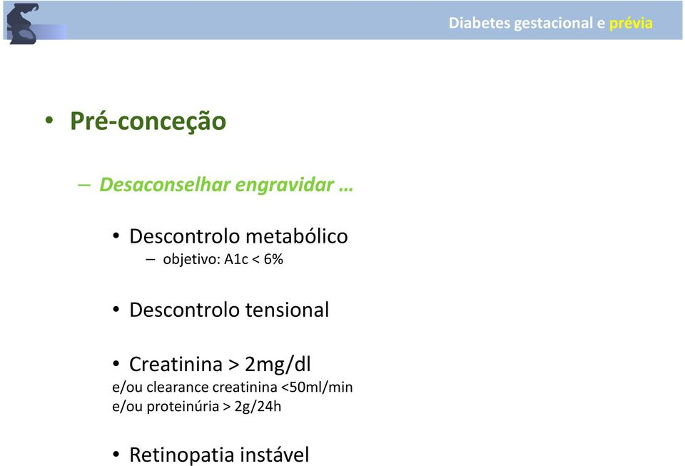 tensional Creatinina > 2mg/dl e/ou