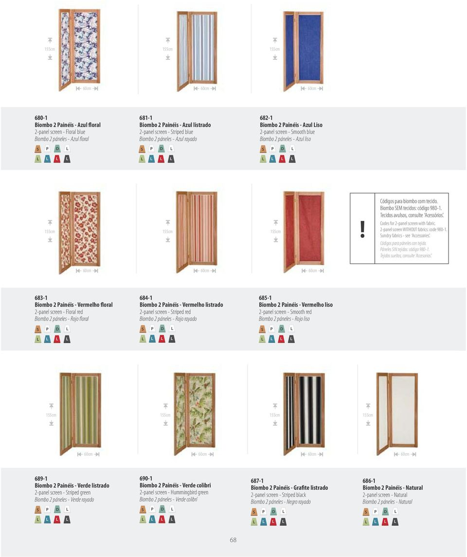 s for 2-panel screen with fabric. 2-panel screen WITHOUT fabrics: code 980-1. undry fabrics - see Accessories. s para páneles con tejido. áneles IN tejidos: código 980-1.
