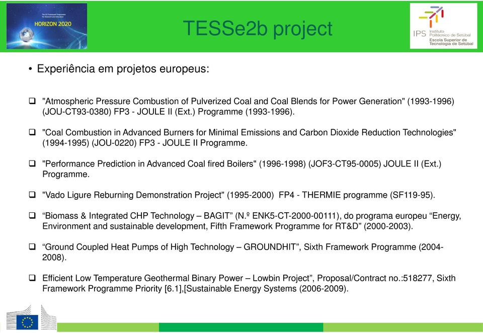 """Performance Prediction in Advanced Coal fired Boilers"" (1996-1998) (JOF3-CT95-0005) JOULE II (Ext.) Programme."
