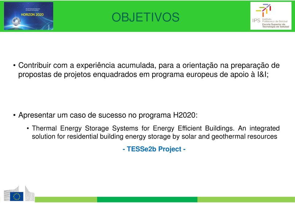 programa H2020: Thermal Energy Storage Systems for Energy Efficient Buildings.