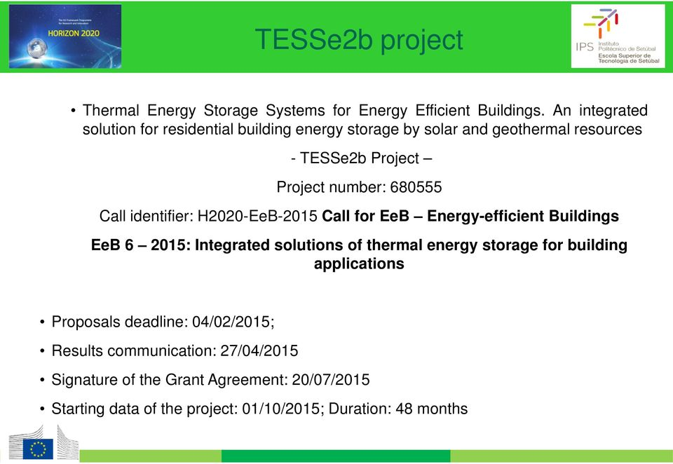 680555 Call identifier: H2020-EeB-2015 Call for EeB Energy-efficient Buildings EeB 6 2015: Integrated solutions of thermal energy