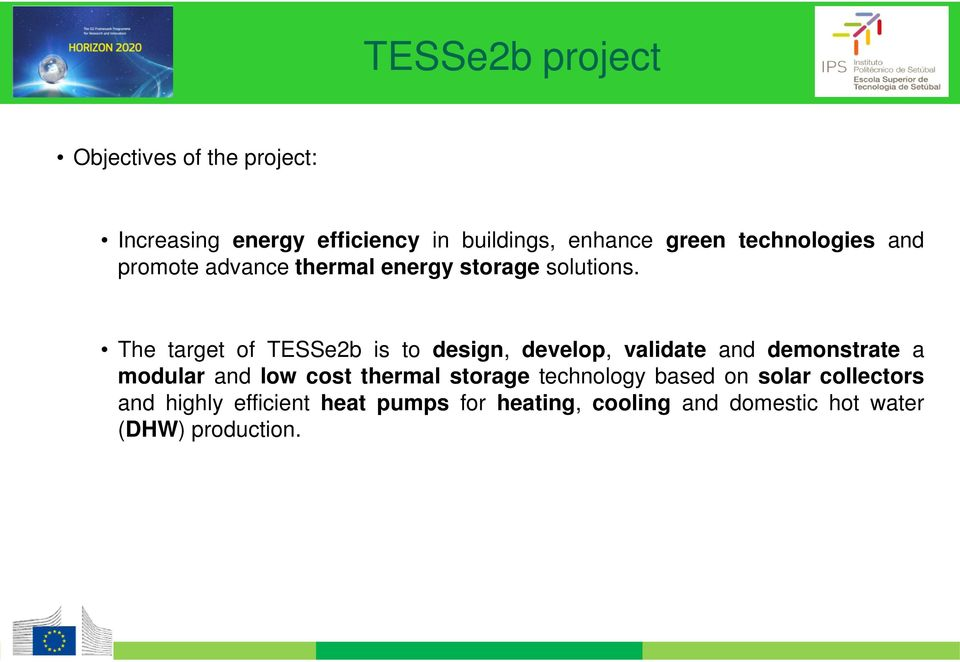 The target of TESSe2b is to design, develop, validate and demonstrate a modular and low cost