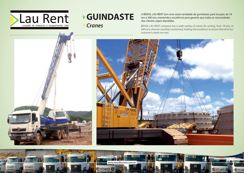 BRASIL LAU RENT company has a wide variety of cranes for renting, from 18 tons to 300 tons, that