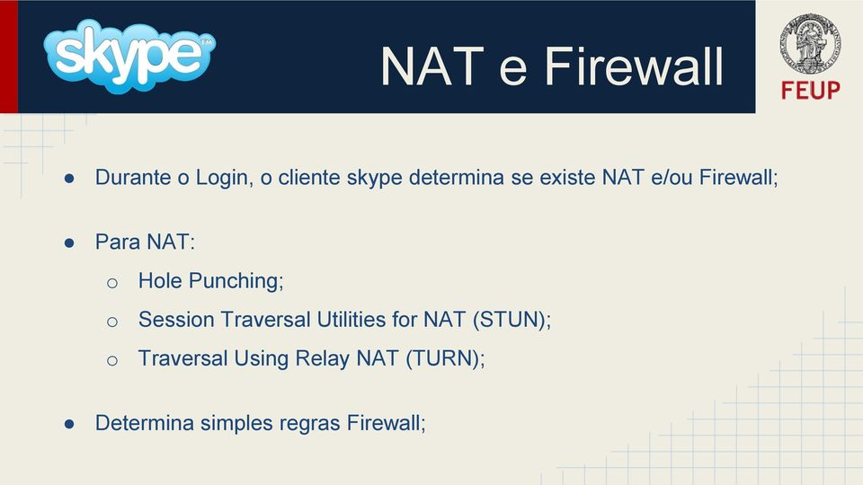 Session Traversal Utilities for NAT (STUN); o Traversal