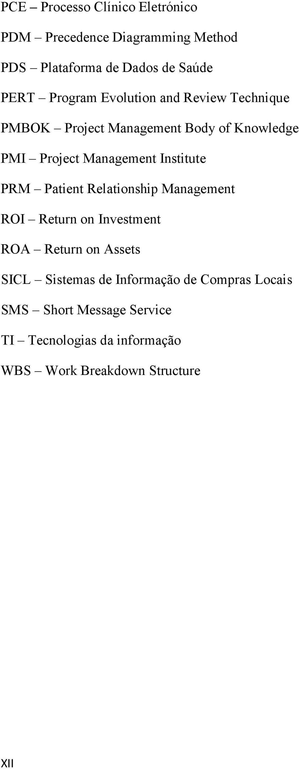 Institute PRM Patient Relationship Management ROI Return on Investment ROA Return on Assets SICL Sistemas de