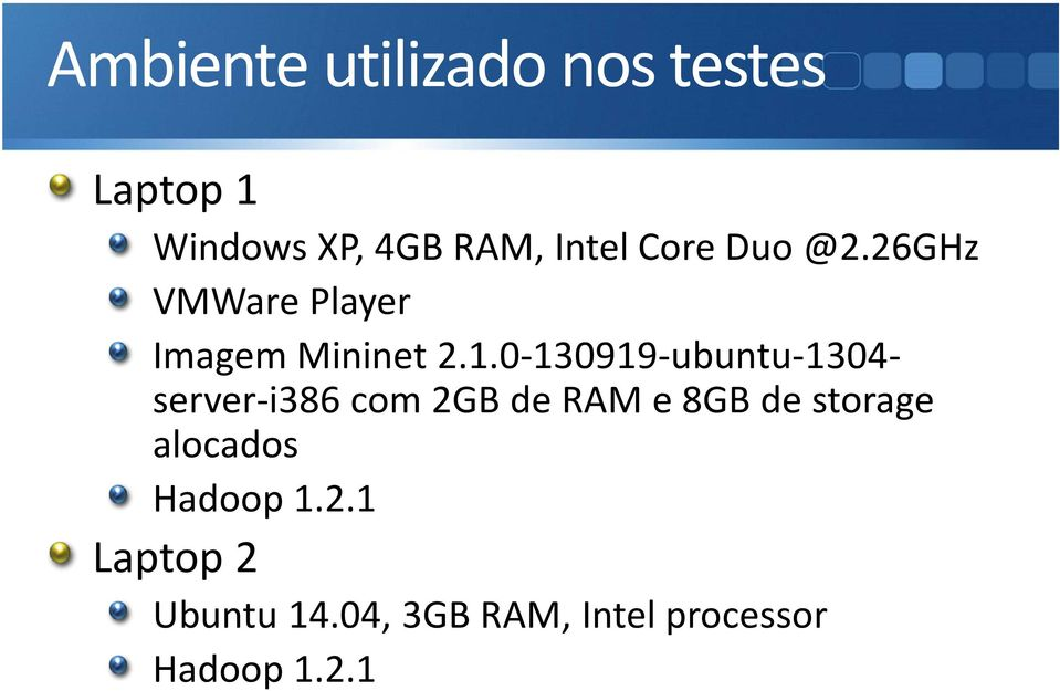 0-130919-ubuntu-1304- server-i386 com 2GB de RAM e 8GB de storage