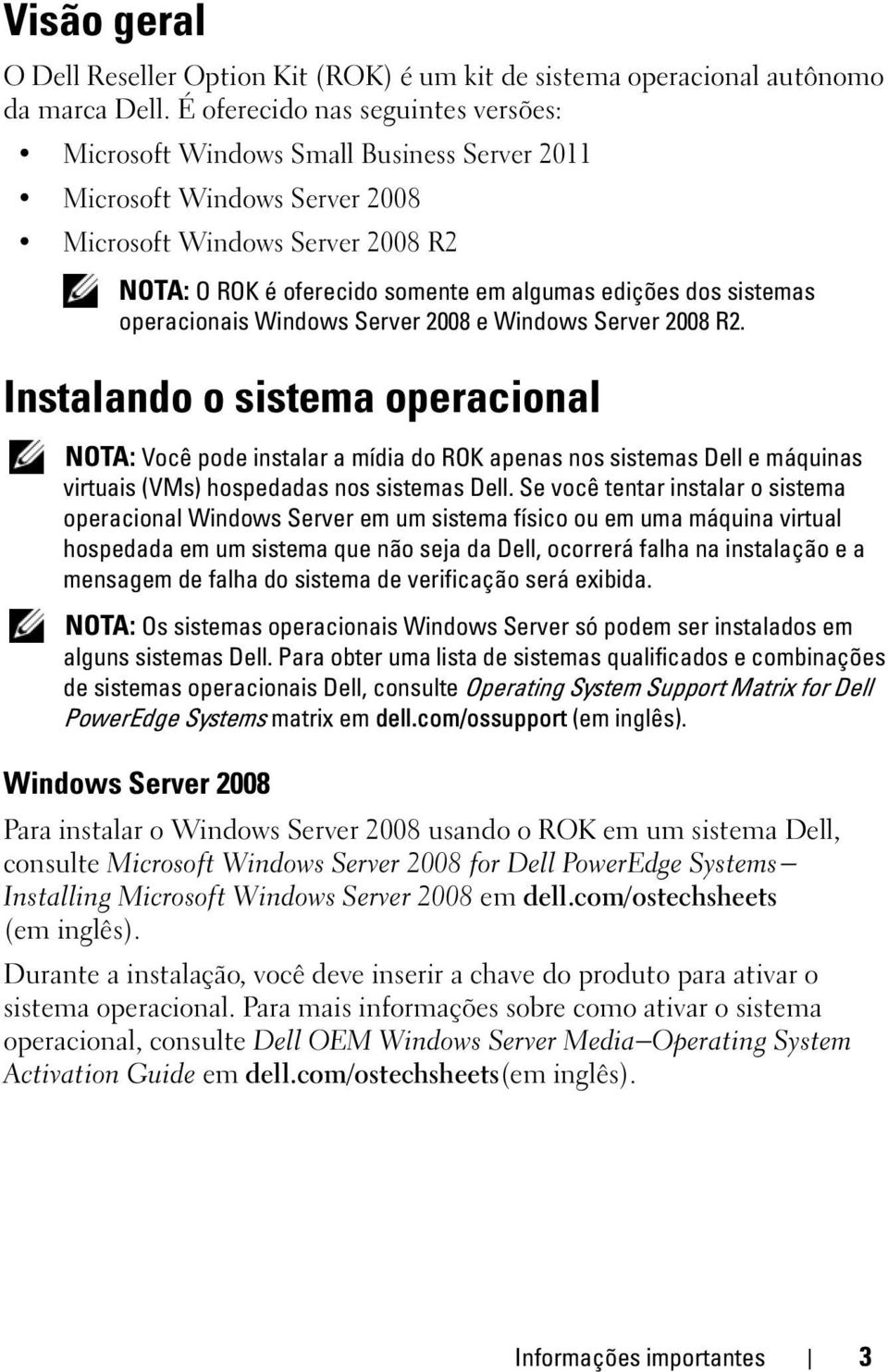 sistemas operacionais Windows Server 2008 e Windows Server 2008 R2.