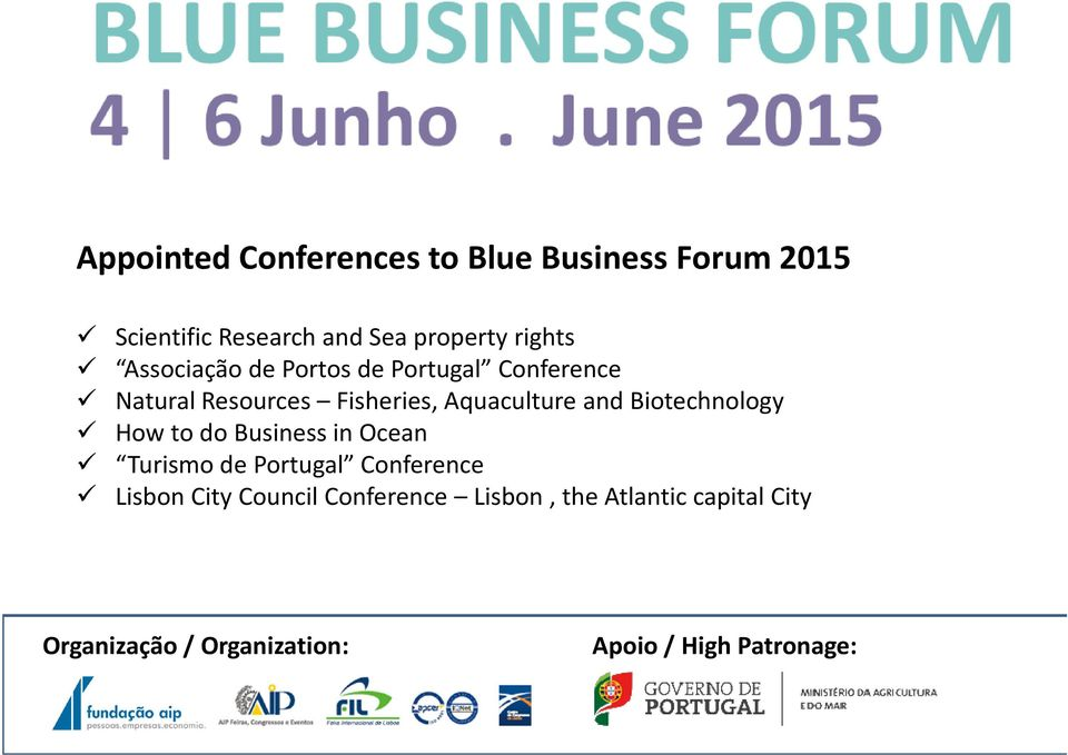 Scientific Research and Sea property rights Associação de Portos de Portugal Conference Natural Resources Fisheries, Aquaculture and Biotechnology How to do Business in