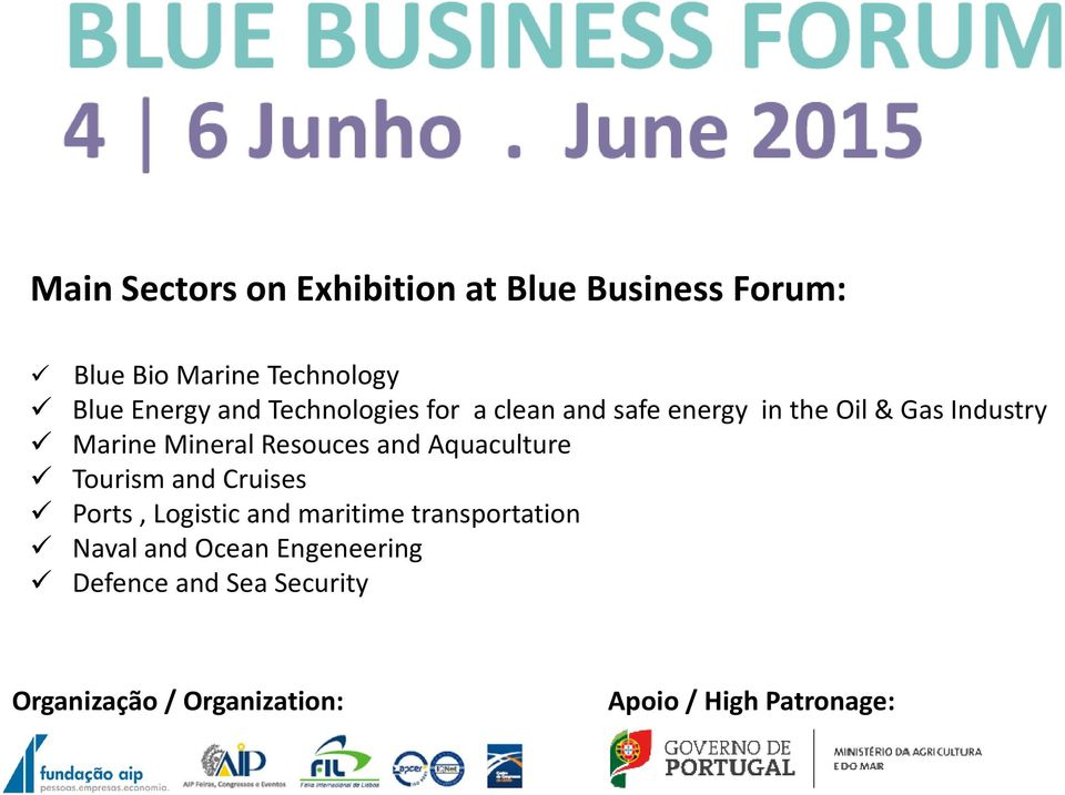 Blue Bio Marine Technology BlueEnergyandTechnologiesfor acleanandsafeenergy intheoil&gasindustry Marine Mineral Resouces and Aquaculture Tourism and