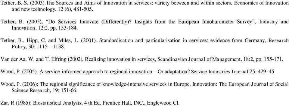 Standardisation and particularisation in services: evidence from Germany, Research Policy, 30: 1115 1138. Van der Aa, W. and T.