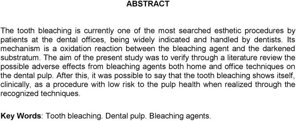 The aim of the present study was to verify through a literature review the possible adverse effects from bleaching agents both home and office techniques on the dental