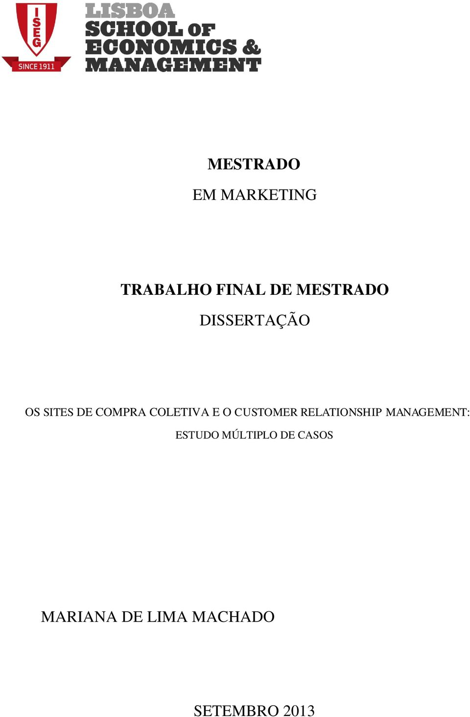 COLETIVA E O CUSTOMER RELATIONSHIP MANAGEMENT: