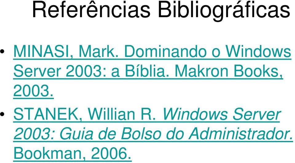 Makron Books, 2003. STANEK, Willian R.