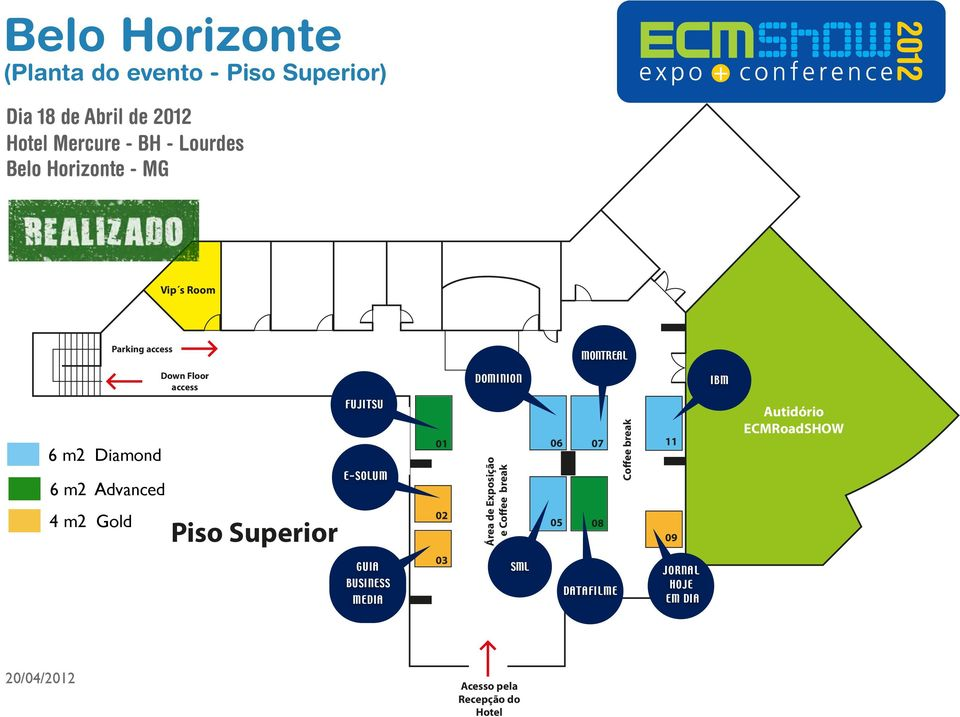 m2 Gold Piso Superior FUJITSU E-SOLUM 01 02 Área de Exposição e Coffee break 06 07 05 08 Coffee break 11 09