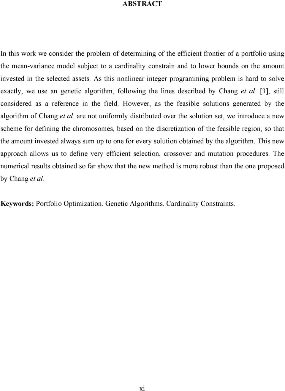[3], stll consdered as a reference n the feld. However, as the feasble solutons generated by the algorthm of Chang et al.