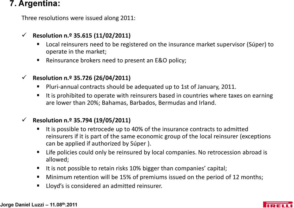 726 (26/04/2011) Pluri-annual contracts should be adequated up to 1st of January, 2011.