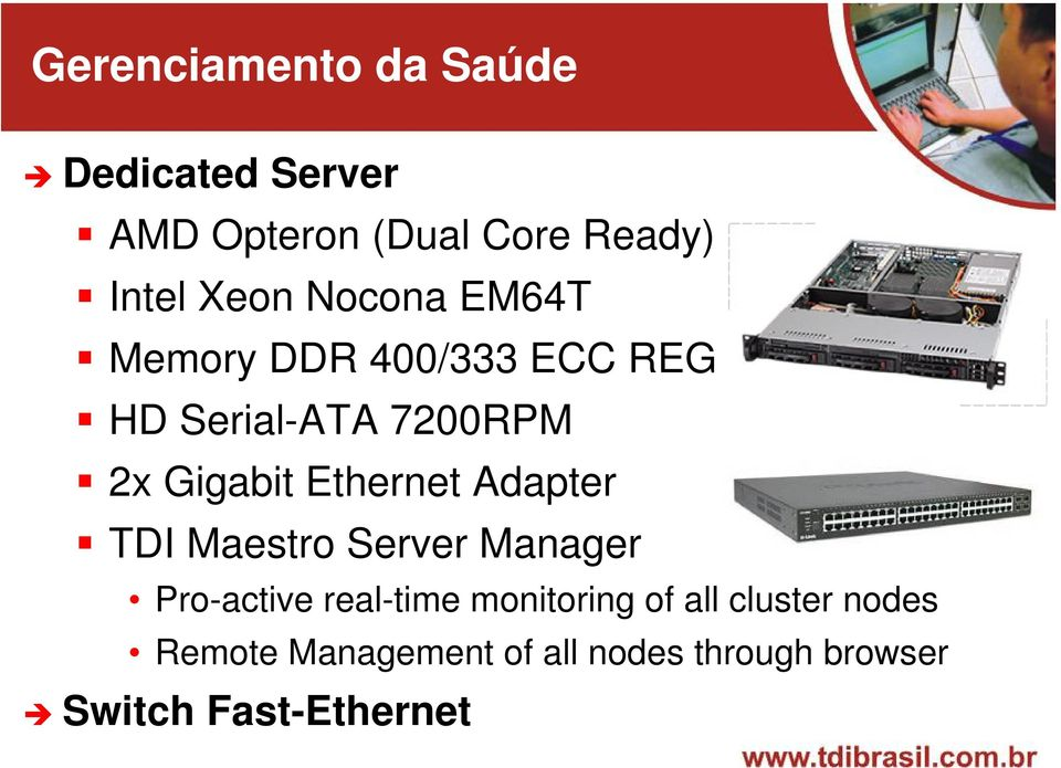 Ethernet Adapter TDI Maestro Server Manager Pro-active real-time monitoring of
