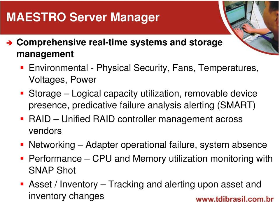 alerting (SMART) RAID Unified RAID controller management across vendors Networking Adapter operational failure, system absence