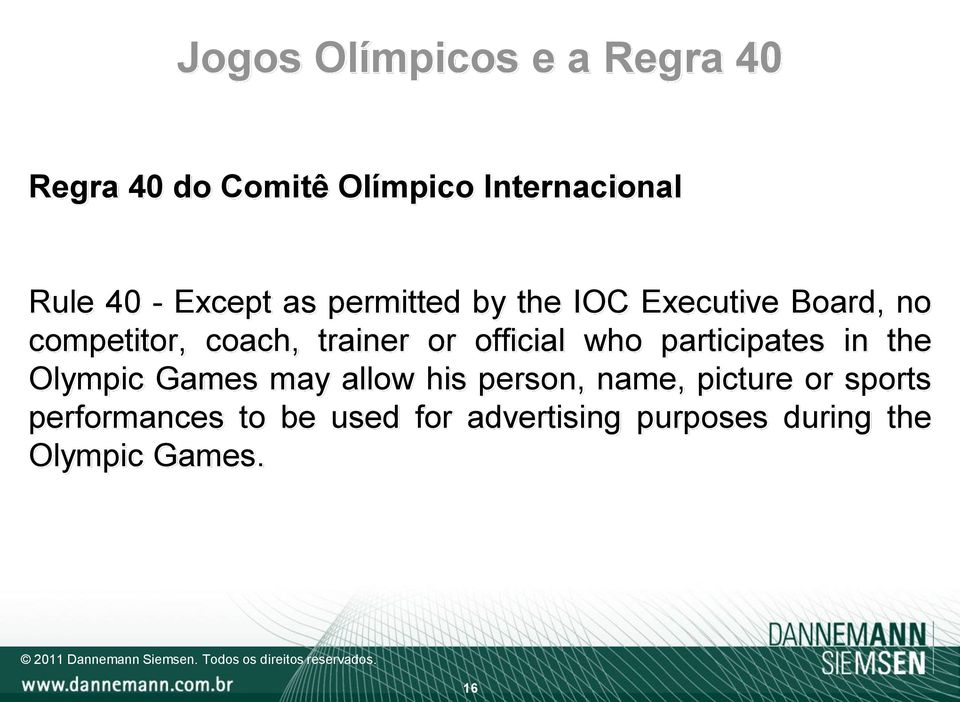 official who participates in the Olympic Games may allow his person, name, picture