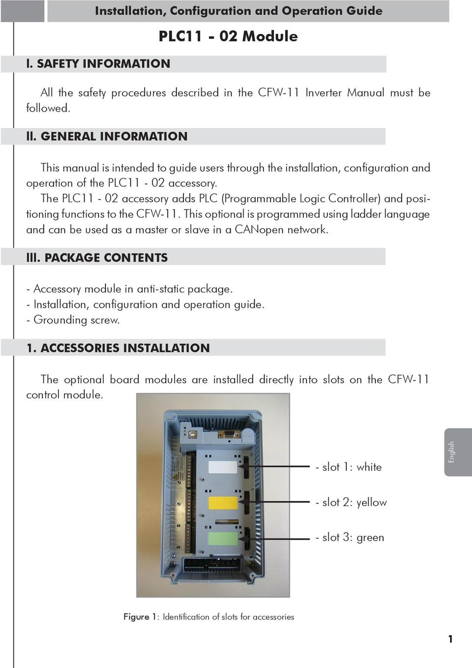 The PLC11-02 accessory adds PLC (Programmable Logic Controller) and positioning functions to the CFW-11.
