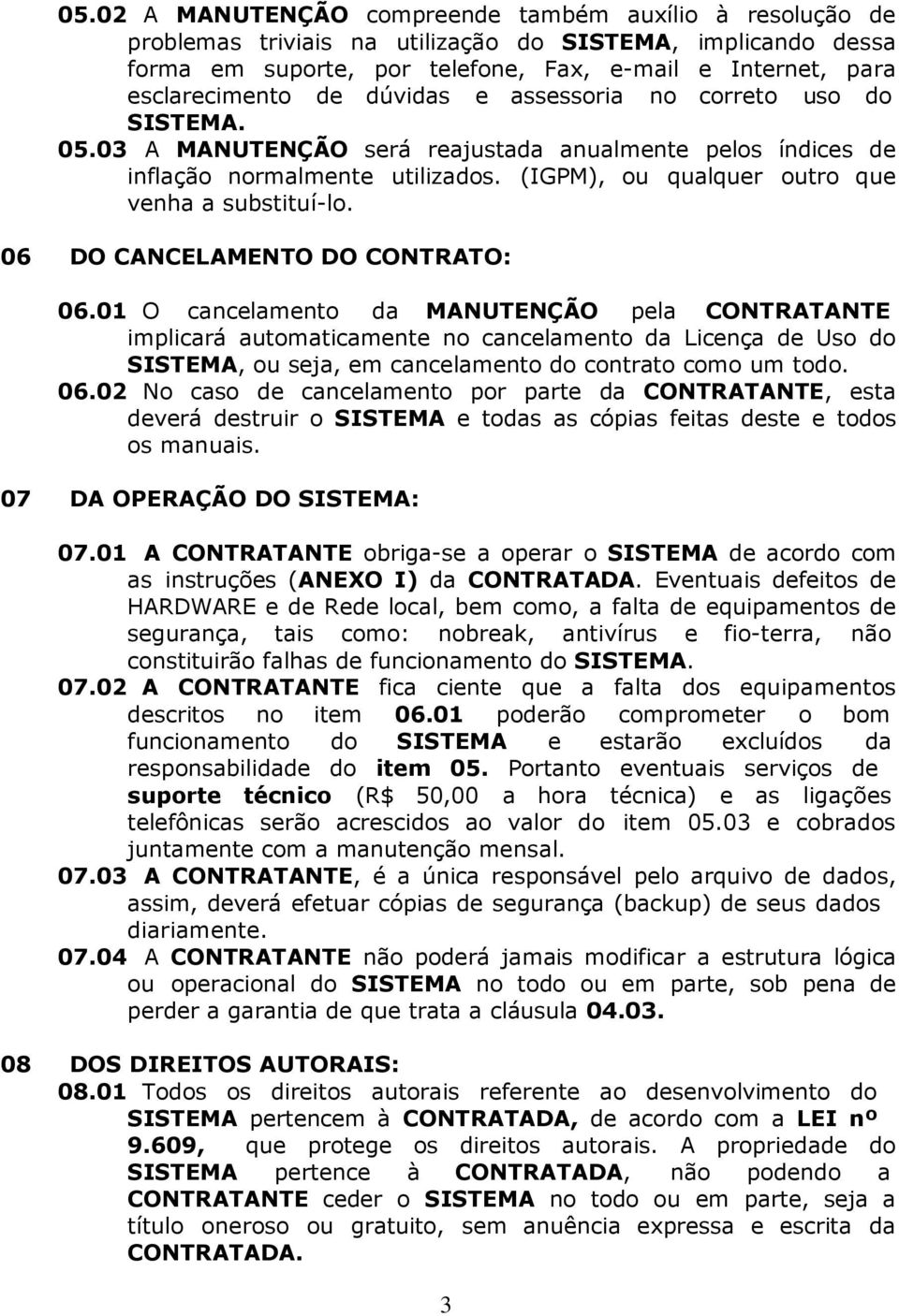 06 DO CANCELAMENTO DO CONTRATO: 06.