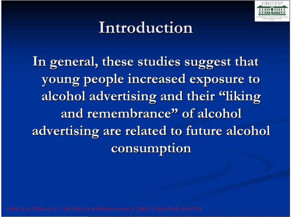advertising are related to future alcohol consumption Collins, R. L.