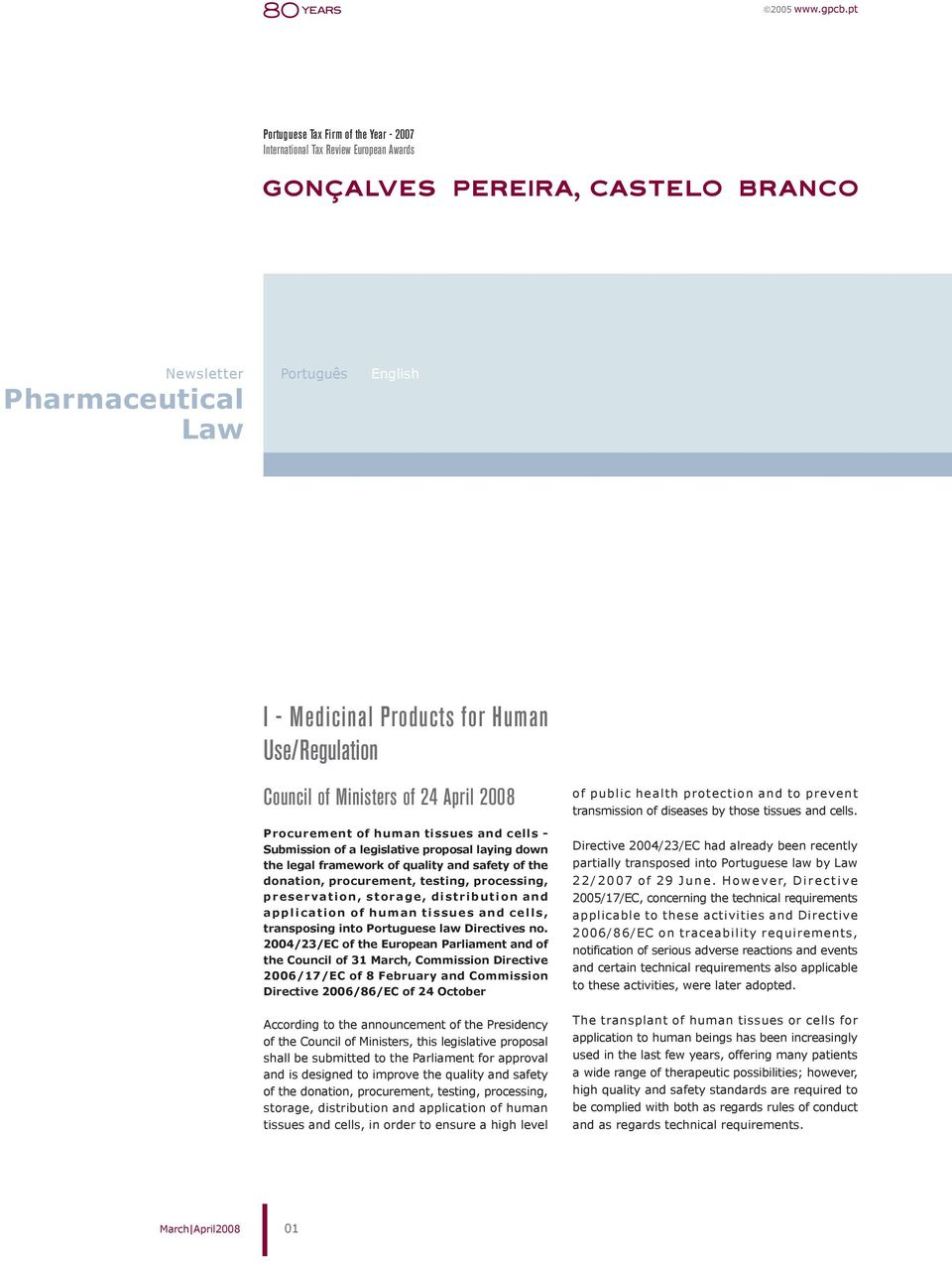 preservation, storage, distribution and application of human tissues and cells, transposing into Portuguese law Directives no.