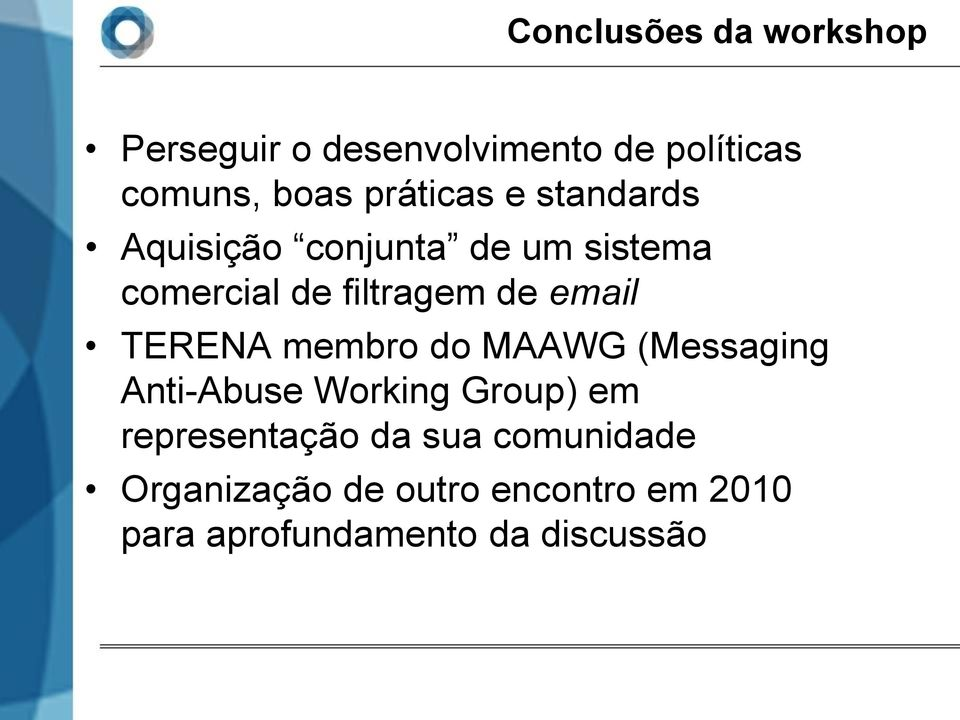 email TERENA membro do MAAWG (Messaging Anti-Abuse Working Group) em