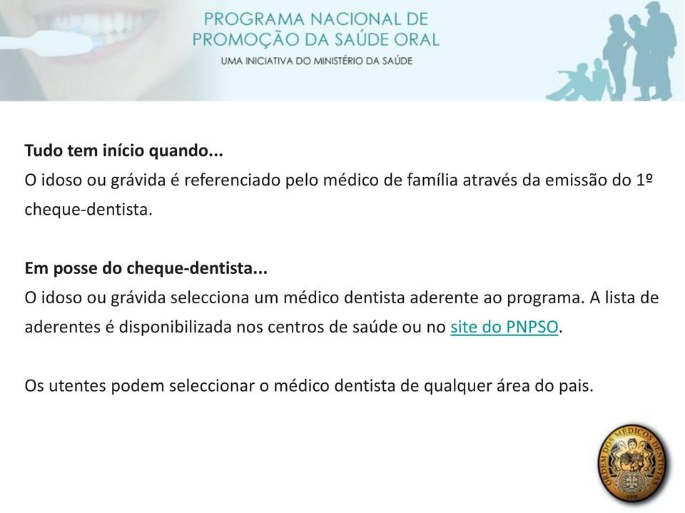 cheque-dentista. Em posse do cheque-dentista.