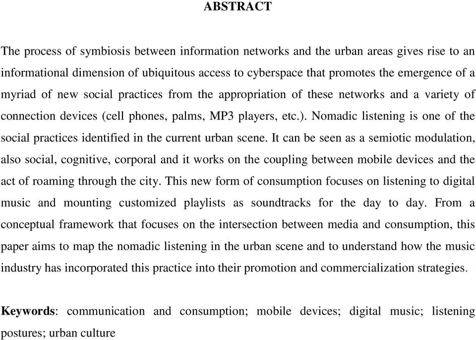 Nomadic listening is one of the social practices identified in the current urban scene.