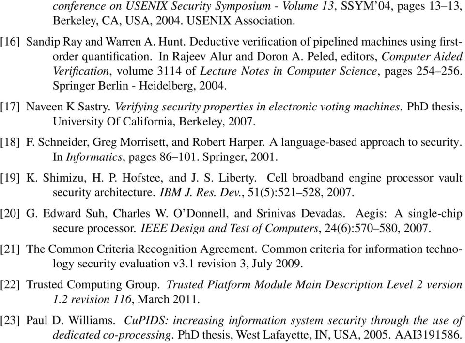 Peled, editors, Computer Aided Verification, volume 3114 of Lecture Notes in Computer Science, pages 254 256. Springer Berlin - Heidelberg, 2004. [17] Naveen K Sastry.