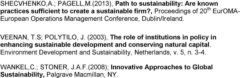 (2003), The role of institutions in policy in enhancing sustainable development and conserving natural capital.
