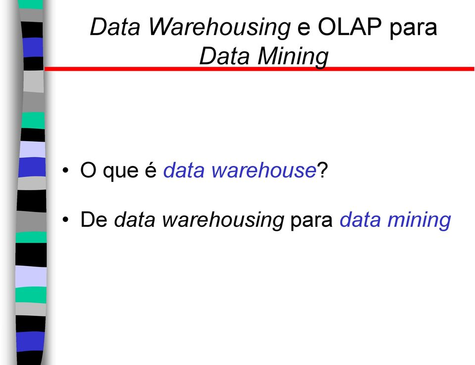 data warehouse?