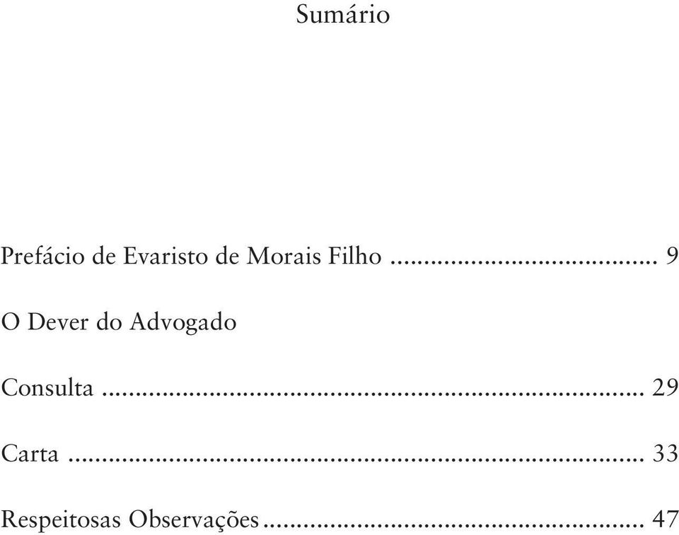 .. 9 O Dever do Advogado Consulta.