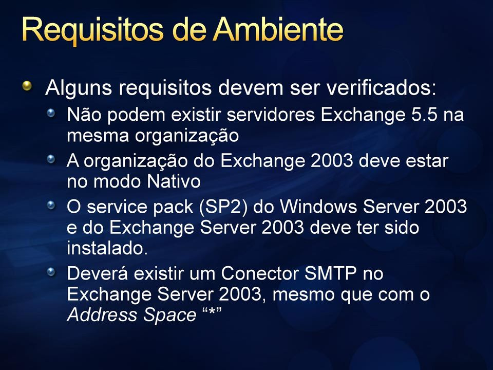 service pack (SP2) do Windows Server 2003 e do Exchange Server 2003 deve ter sido