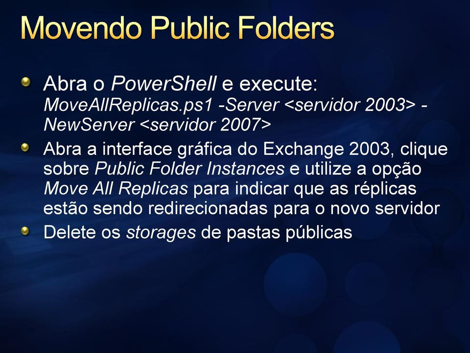 do Exchange 2003, clique sobre Public Folder Instances e utilize a opção Move All