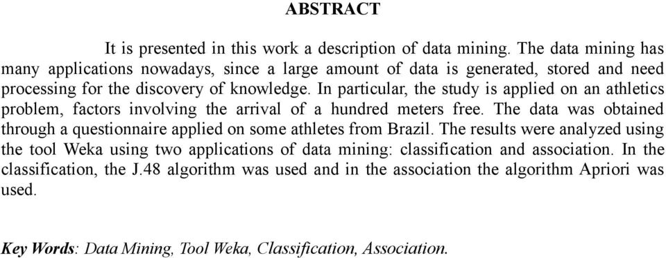 In particular, the study is applied on an athletics problem, factors involving the arrival of a hundred meters free.