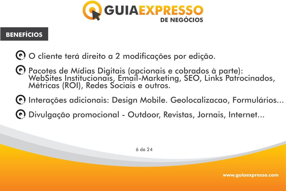 Email-Marketing, SEO, Links Patrocinados, Métricas (ROI), Redes Sociais e outros.