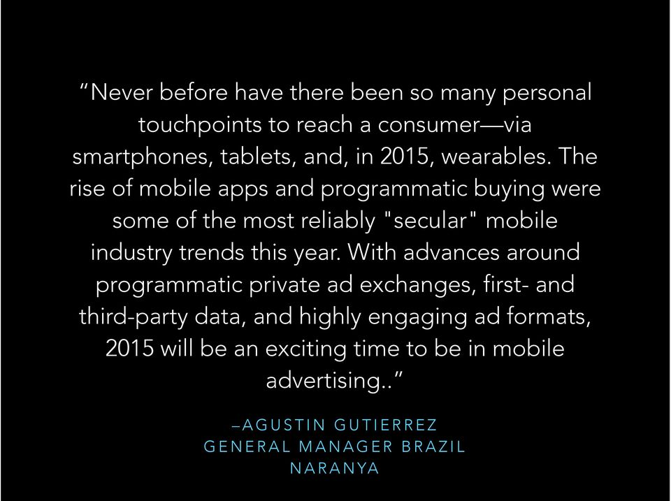 "The rise of mobile apps and programmatic buying were some of the most reliably ""secular"" mobile industry trends this"