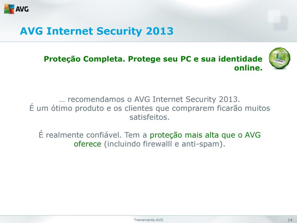 recomendamos o AVG Internet Security 2013.
