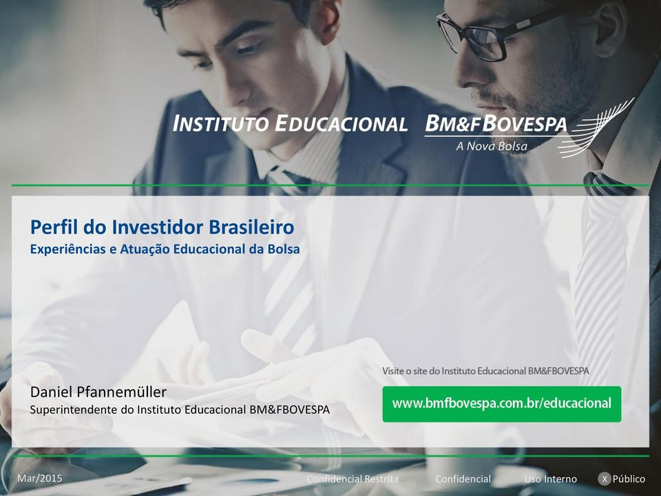Superintendente do Instituto Educacional BM&FBOVESPA