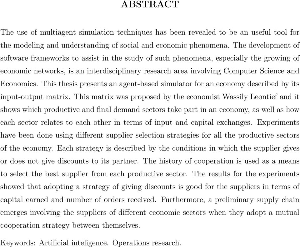 Economics. This thesis presents an agent-based simulator for an economy described by its input-output matrix.