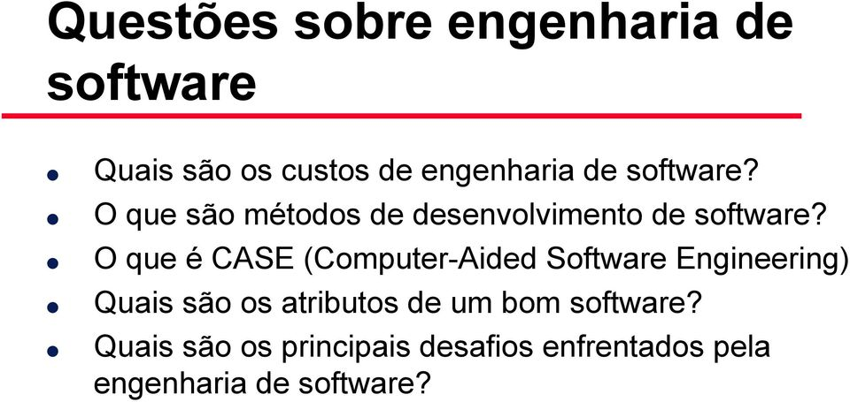 O que é CASE (Computer-Aided Software Engineering) Quais são os atributos