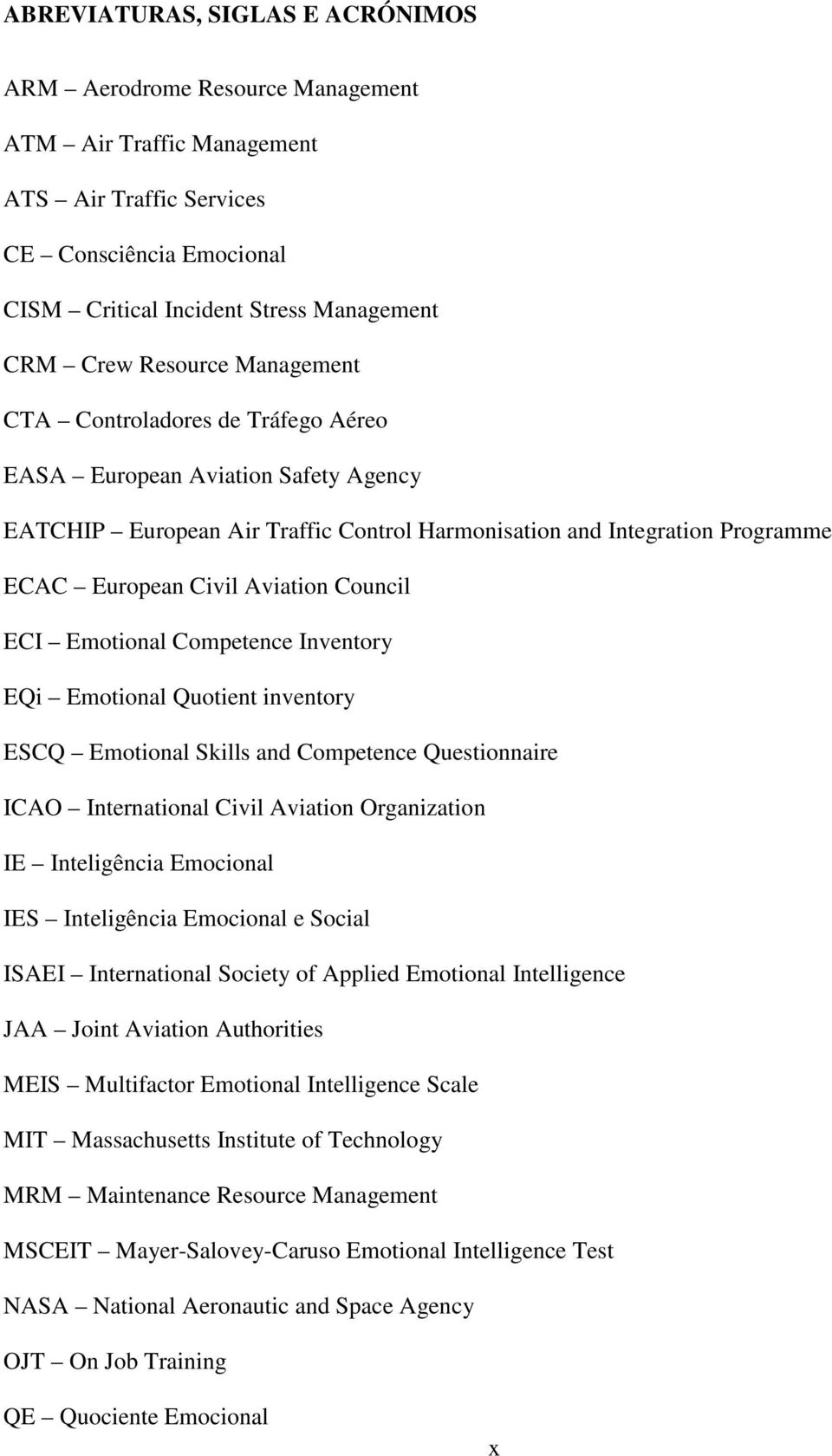 Council ECI Emotional Competence Inventory EQi Emotional Quotient inventory ESCQ Emotional Skills and Competence Questionnaire ICAO International Civil Aviation Organization IE Inteligência Emocional